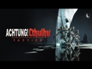 Achtung! Cthulhu Tactics - PC Launch Trailer - Coming October 4th