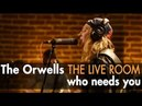 The Orwells Who Needs You (Officially Live)