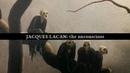 Jacques Lacan the Unconscious