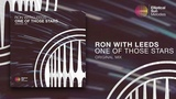 Ron with Leeds - One Of Those Stars ( Original Mix ) OUT NOW