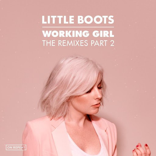 Little Boots альбом Working Girl (The Remixes, Pt. 2)