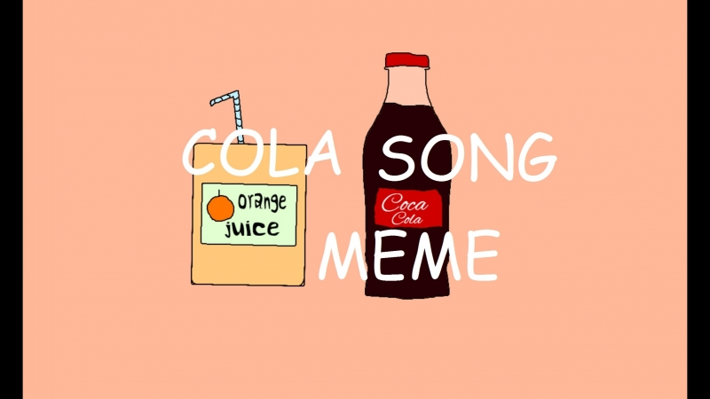 COLA SONG|MEME [COLLAB WITH PyroGamer]