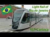 Light rail of Rio de Janeiro, VLT Carioca.