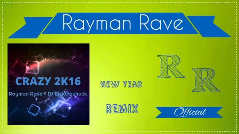 Rayman Rave DJ Elektroshock - Crazy 2k16