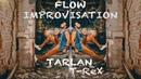Tarlan - [T-ReX] Flow - Improvisation | Music by Jeff Kaale - For Love
