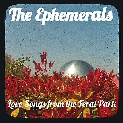 Ephemerals альбом Love Songs From The Feral Park