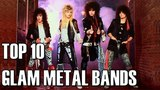 TOP 10 GLAM METAL BANDS