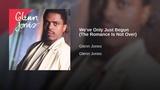 Glenn Jones - We've Only Just Begun (The Romance Is Not Over)