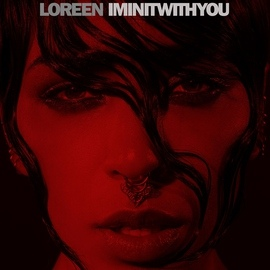 Loreen альбом I'm In It With You