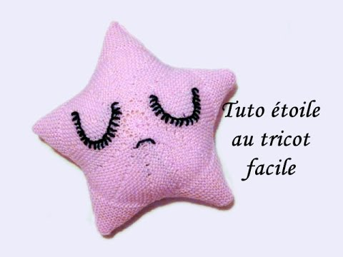 TUTO COUSSIN DOUDOU ETOILE AU TRICOT FACILE Star tutorial cushion knitting