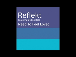 Reflekt Feat. Delline Bass - Need To Feel Loved (Seb Fontaine  Jay Ps Type Remix)