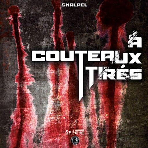 Skalpel альбом A Couteaux-Tirés