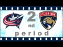 NHL 2018―2019 / RS / 11 ОКТЯБРЯ 2018 / COLUMBUS BLUE JACKETS VS FLORIDA PANTHERS 2―ND PERIOD