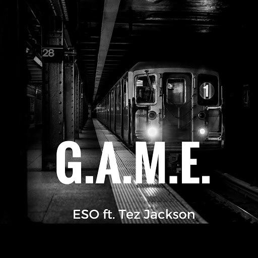 ESO альбом G.A.M.E. (feat. Tez Jackson)