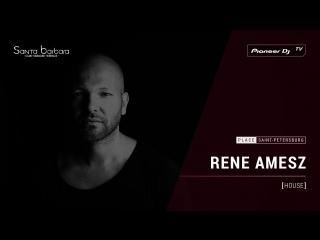 RENE AMESZ [ house ] Santa Barbara Club  @ Pioneer DJ TV   Saint-Petersburg