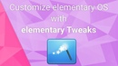 Customize your elementary OS Desktop with Tweaks - Switcher's guide to elementary Part 8