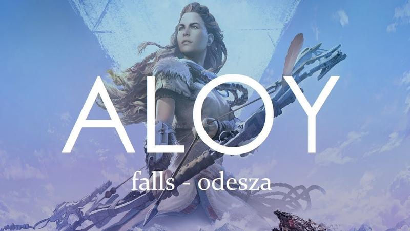 ALOY - FALLS (ODESZA) horizon zero dawn