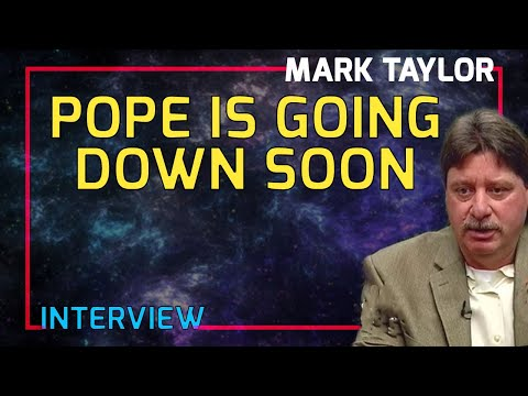 Mark Taylor Interview August 2018 - Pope Is Going Down Soon