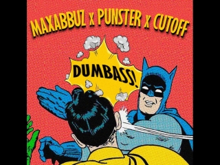 Maxabbuz x punster x cutoff -  dumbass