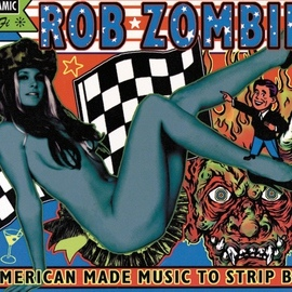 Rob Zombie альбом American Made Music To Strip By