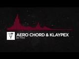 [Trap] - Aero Chord  Klaypex - Be Free