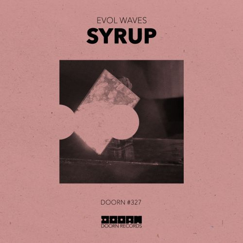 NEW SONG: Evol Waves – Syrup – EDM Lovers