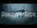 ShadowSide 2018 Прохождение стрим 2