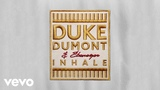 Duke Dumont, Ebenezer - Inhale (Tom &amp Collins Remix)