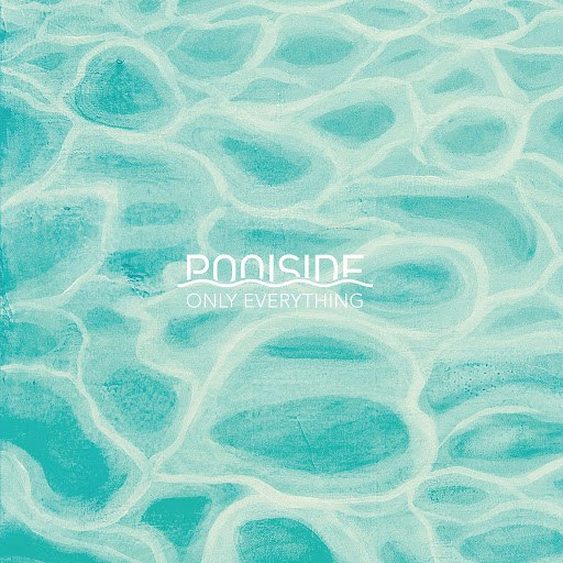 Poolside альбом Only Everything