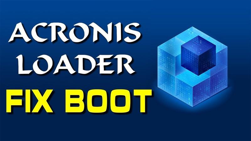 Acronis Loader: No Configuration File Present   FIXERROR