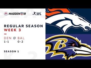 Week 3. Denver Broncos @ Baltimore Ravens | Madden NFL 19