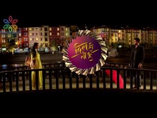 Dil Hi Toh Hai - New Show - Coming Soon - Promo