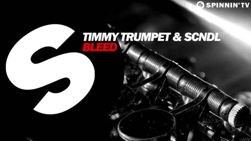 Timmy Trumpet SCNDL - Bleed (Original Mix)