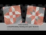 Two disappearing hourglass blocks - video tutorial