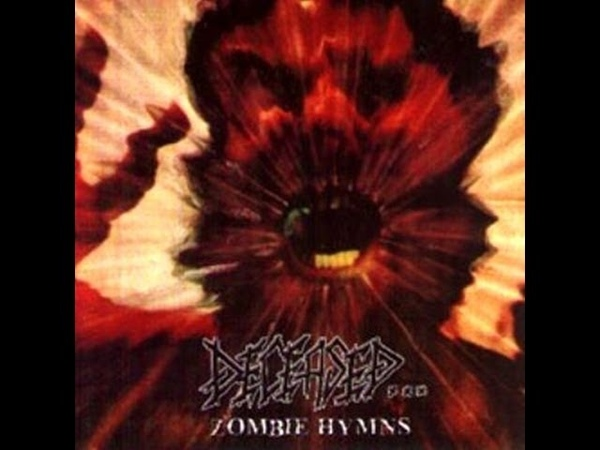 Deceased - Zombie Hymns (Full Album) 2002
