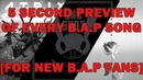 EVERY B.A.P SONG IN 5 SECONDS FOR NEW B.A.P FANS