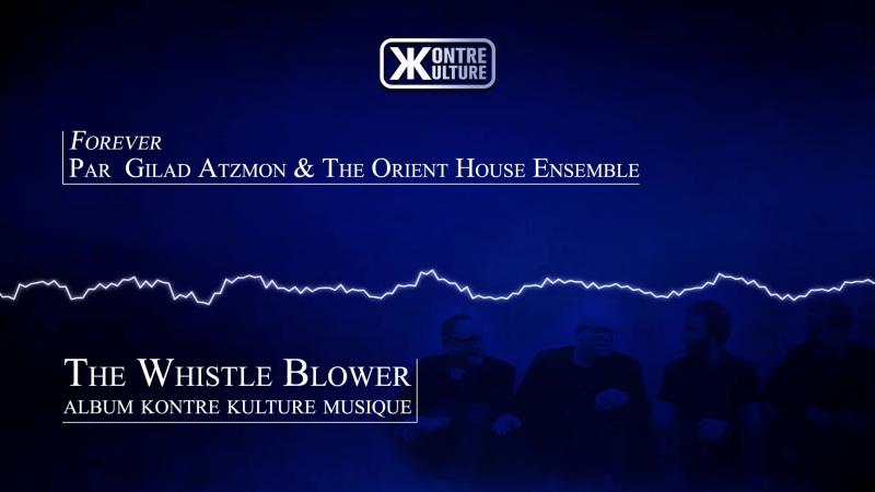 Kontre Kulture Musique présente Forever de Gilad Atzmon