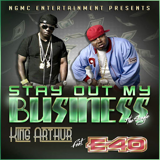 King Arthur альбом Stay Out My Business (feat. E-40)