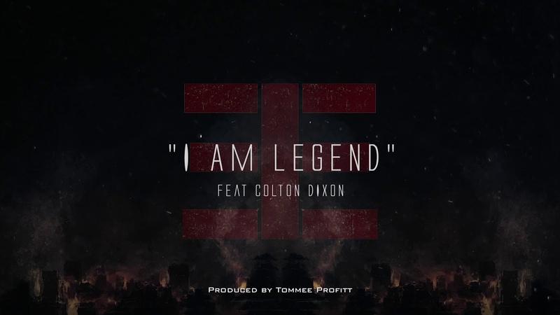 I Am Legend (feat. Colton Dixon) Produced by Tommee Profitt