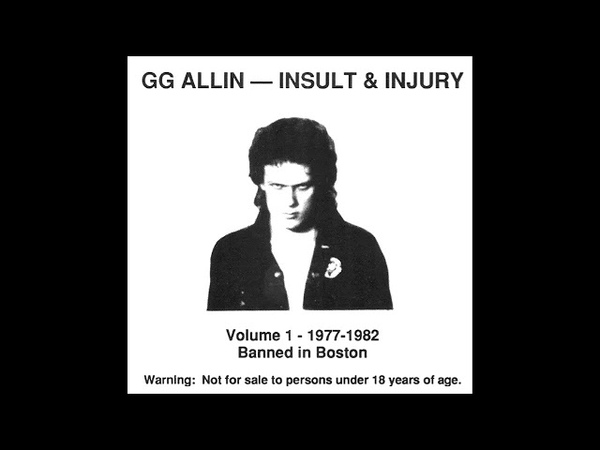 GG ALLIN INSULT INJURY VOL 1 - 1977 - 1982 Banned In Boston