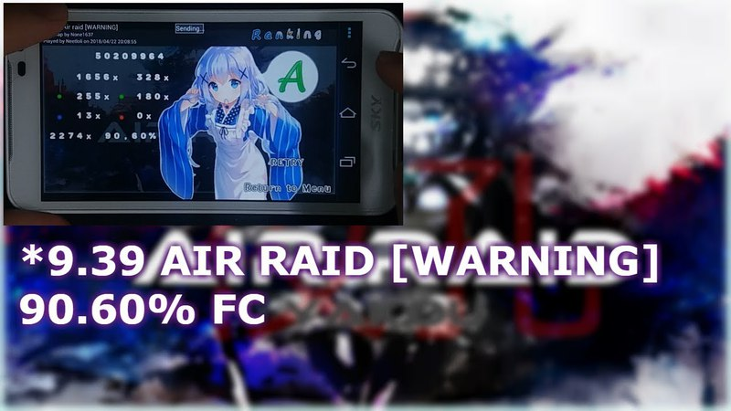 [Osu!droid] *9.39 AIR RAID [WARNING] 90.60% FC