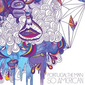 Portugal. The Man альбом So American