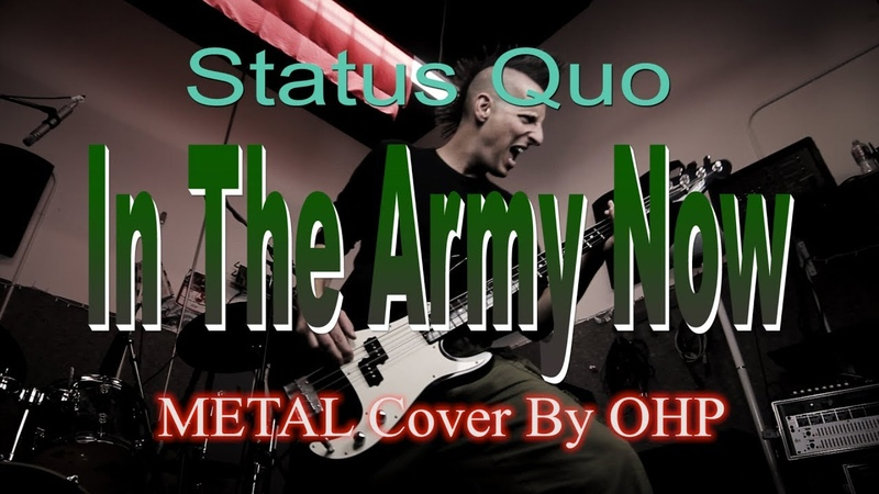 Status Quo - In The Army Now (METAL Cover By OHP)