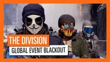 Tom Clancy's The Division - Global Event Blackout