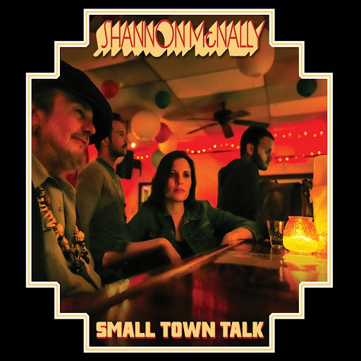 Shannon McNally альбом Small Town Talk