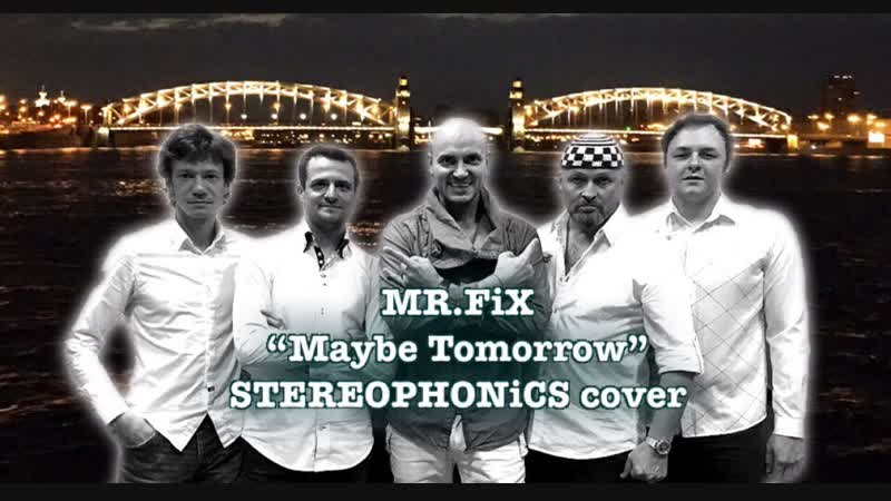 MR.FiX - Maybe Tomorrow - STEREOPHONiCS cover