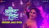 Houn Jau Dya - Bucket List Sumeet Raghvan, Madhuri Dixit-Nene Shreya Ghoshal,Sadhana Sargam,Shaan