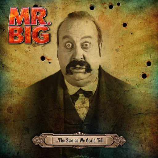 Mr. Big альбом ...The Stories We Could Tell