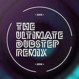 Dubstep Hitz альбом The Ultimate Dubstep Remix 2013-2014