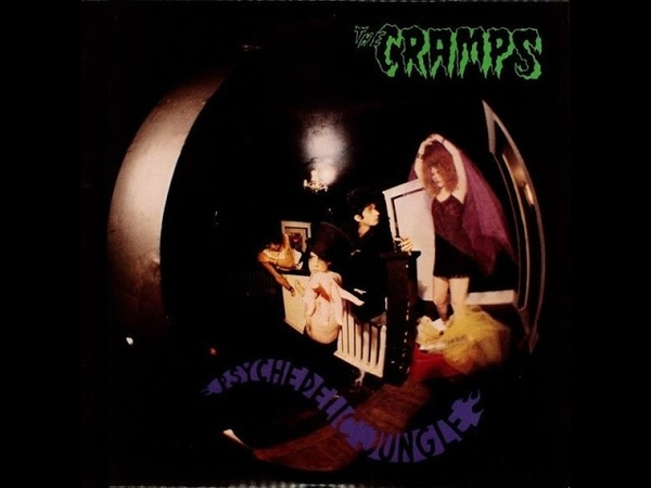 THE CRAMPS - Psychedelic Jungle (Full Album)
